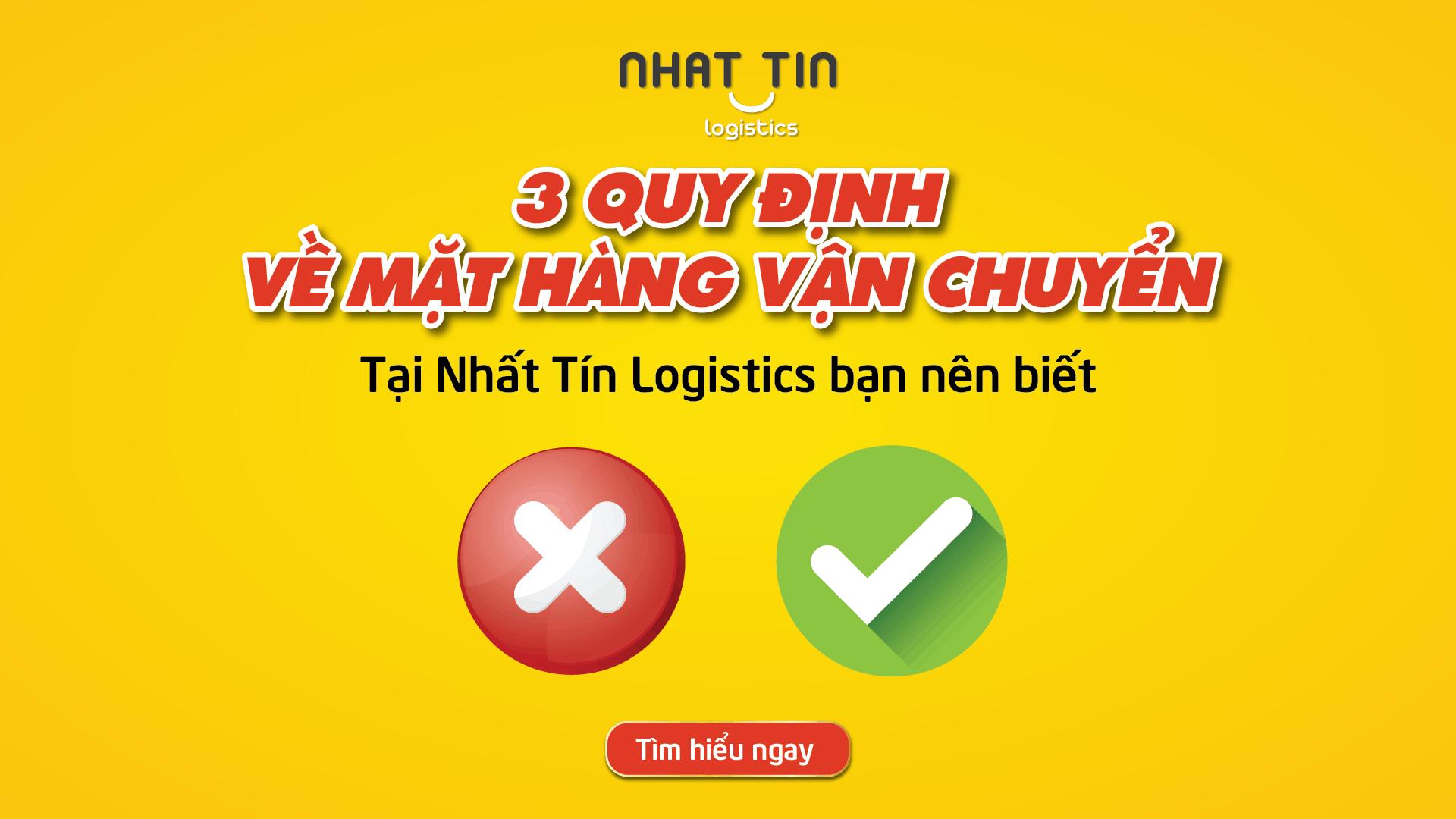 3 Quy định về mặt hàng vận chuyển của Nhất Tín Logistics bạn nên biết