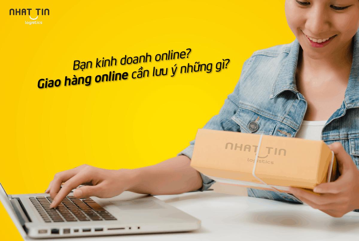Giao hàng online, kinh doanh online cần lưu ý những gì