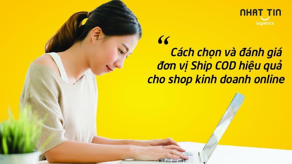 Cách chọn và đánh giá đơn vị Ship COD hiệu quả cho shop kinh doanh online
