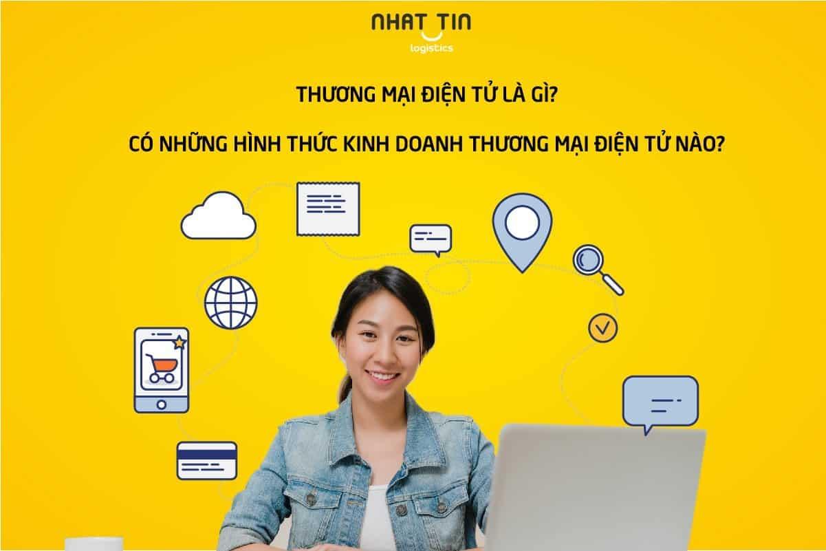 Thương mại điện tử là gì? Các hình thức kinh doanh thương mại điện tử phổ biến