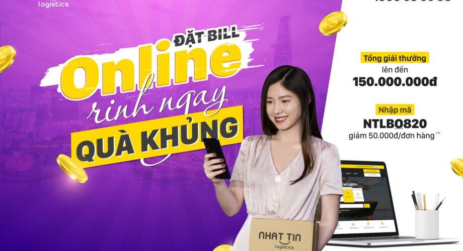 Chương trình Khuyến mãi ĐẶT BILL ONLINE, RINH NGAY QUÀ KHỦNG (đến 31/10)
