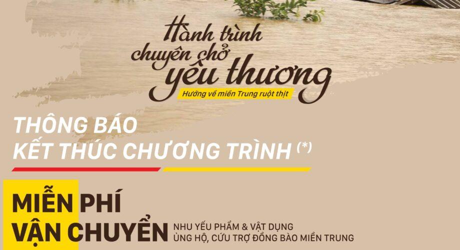 Thông báo kết thúc chương trình Miễn phí vận chuyển nhu yếu phẩm & vật dụng ủng hộ, cứu trợ đồng bào Miền Trung