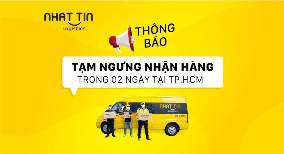 Nhất Tín Logistics: Tạm ngưng nhận hàng trong 02 ngày tại TP.HCM